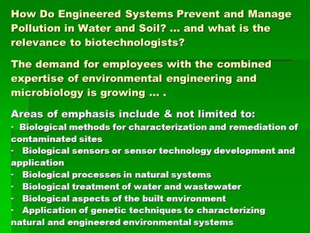 How Do Engineered Systems Prevent and Manage Pollution in Water and Soil? … and what is the relevance to biotechnologists? The demand for employees with.