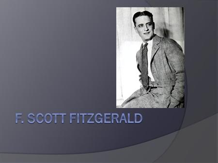 F. Scott Fitzgerald Francis Key Scott Fitzgerald was born on September 24, 1896, in St. Paul, Minnesota. His name came from his second cousin three times.