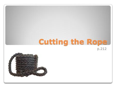 Cutting the Rope p.212.