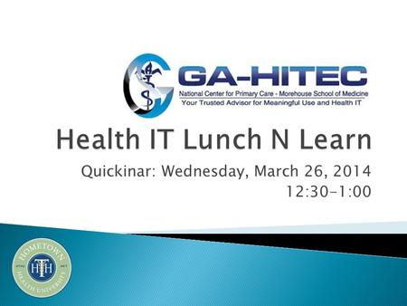 Quickinar: Wednesday, March 26, 2014 12:30-1:00. Welcome T arget Audience: Eligible Professionals Presentation: PRIVACY and SECURITY for Meaningful Use.