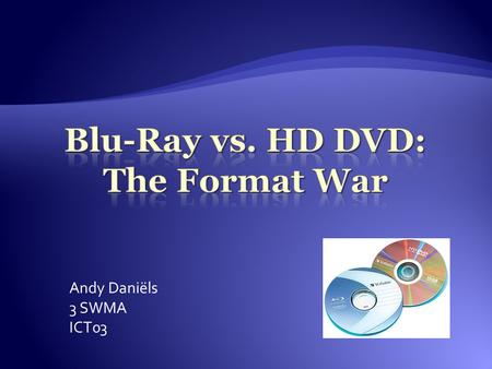 Andy Daniëls 3 SWMA ICT03. Introduction History Technical Comparison Companies Security Why Blu-ray is On the Rise? Television: HD vs. Standard Conclusion.