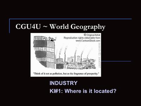 INDUSTRY KI#1: Where is it located?