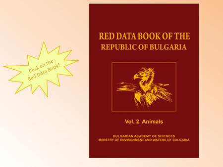 Click on the Red Data Book!. Menu The Eastern Imperial EagleBlack StorkDalmatian PelicanBats The Griffon VultureEuropean ground squirrel Eurasian Collared.
