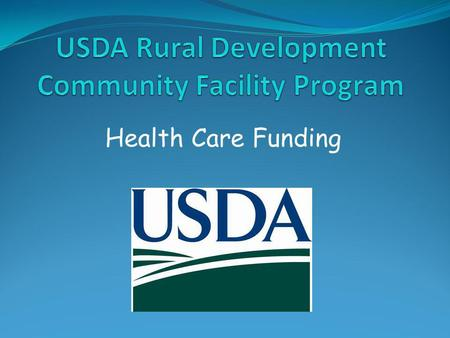 Health Care Funding. What Is An Essential Community Facility? Provides an essential service to the local community – the service must be a function customarily.