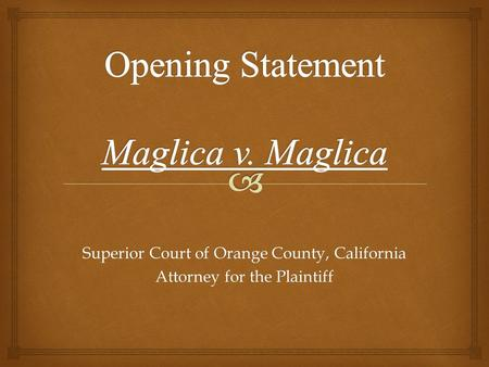 Superior Court of Orange County, California Attorney for the Plaintiff.