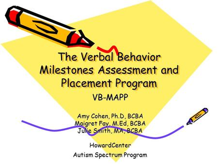The Verbal Behavior Milestones Assessment and Placement Program