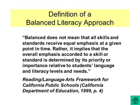 "Definition of a Balanced Literacy Approach ""Balanced does not mean that all skills and standards receive equal emphasis at a given point in time. Rather,"