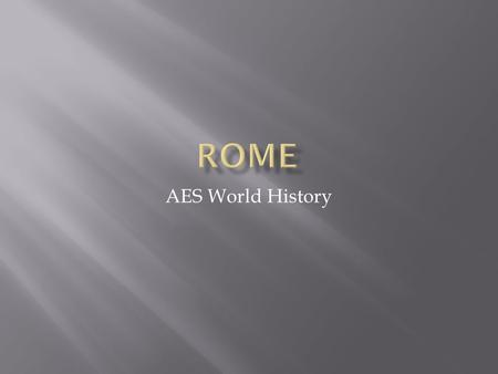 Rome AES World History.