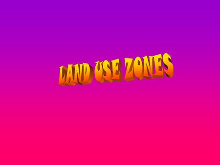 LAND USE ZONES.