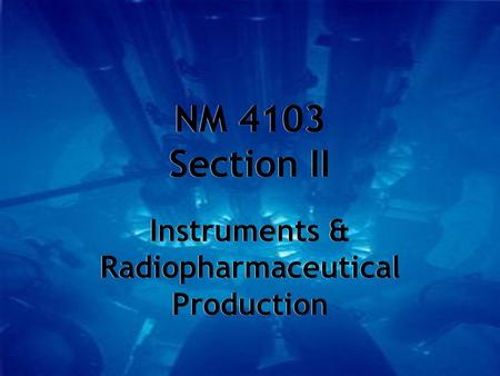 Instruments & Radiopharmaceutical Production