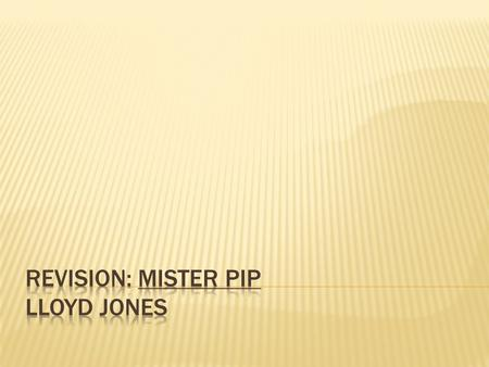 Revision: Mister Pip Lloyd Jones