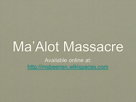 Ma'Alot Massacre Available online at:  Available online at: