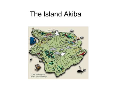 The Island Akiba. Factors Contributing to Climate Location Ocean Currents Unique Physical Features Wind patterns.
