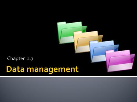 Chapter 2.7 Data management.