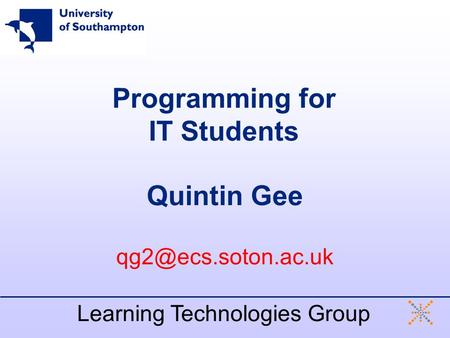Programming for IT Students Quintin Gee Learning Technologies Group.