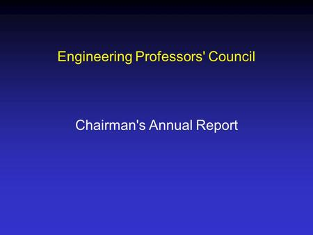 Engineering Professors' Council Chairman's Annual Report.