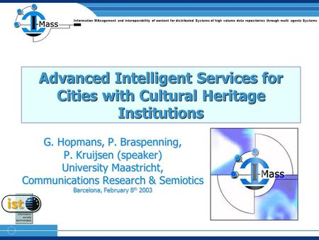 Information MAnagement and interoperability of content for distributed Systems of high volume data repositories through multi agents Systems Advanced Intelligent.