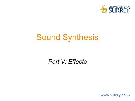 Sound Synthesis Part V: Effects. Plan Overview of effects Chorus effect Treble & bass amplification Saturation Pitch vocoder Summary.