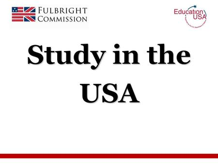 Study in the USA. Promoting peace and cultural understanding through educational exchange Awards for postgraduate study and research in the US and UK.