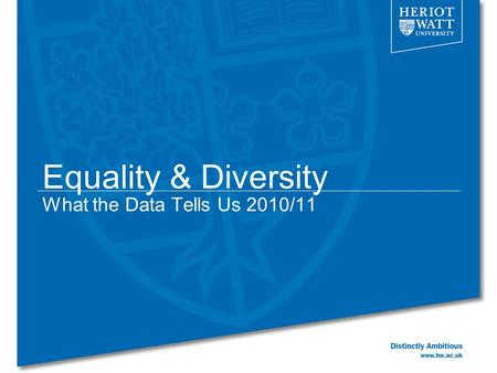 Equality & Diversity What the Data Tells Us 2010/11.