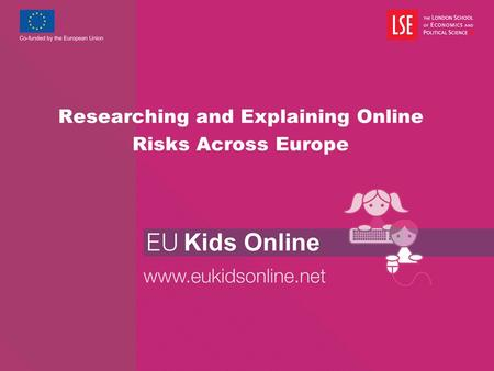 Researching and Explaining Online Risks Across Europe.