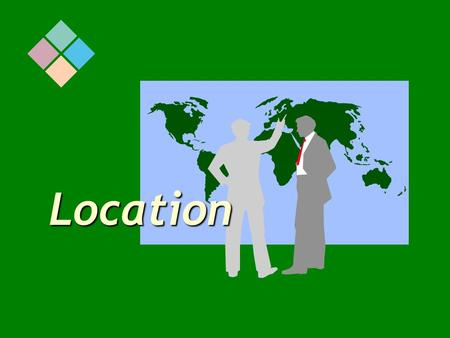 Location Stages in Facility Location Decisions  Determining the need for a new facility  Identifying the relevant factors in selecting a location 