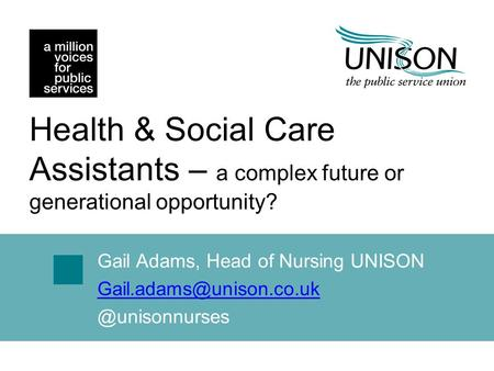 Gail Adams, Head of Nursing Health & Social Care Assistants – a complex future or generational opportunity?