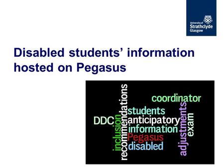 Disabled students' information hosted on Pegasus.