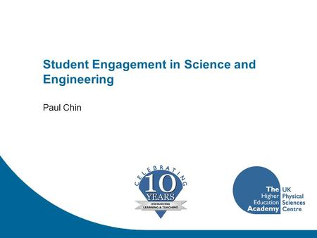 Student Engagement in Science and Engineering Paul Chin.