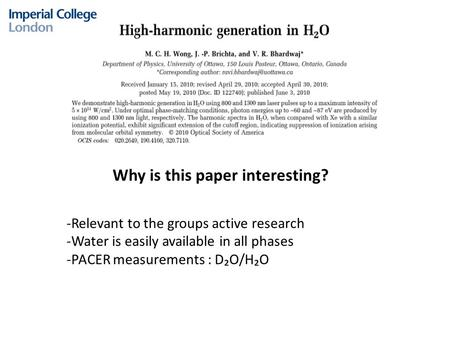 Why is this paper interesting? -Relevant to the groups active research -Water is easily available in all phases -PACER measurements : D₂O/H₂O.