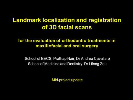 Landmark localization and registration of 3D facial scans for the evaluation of orthodontic treatments in maxillofacial and oral surgery School of EECS: