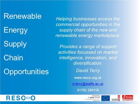 Helping businesses access the commercial opportunities in the supply chain of the new and renewable energy marketplace. Provides a range of support activities.