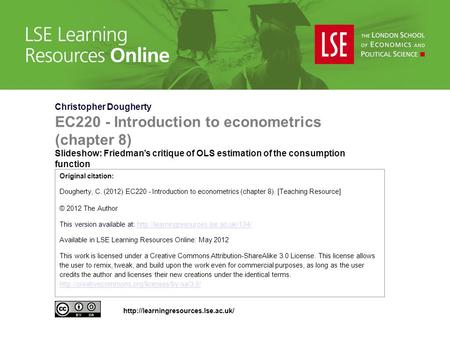 Christopher Dougherty EC220 - Introduction to econometrics (chapter 8) Slideshow: Friedman's critique of OLS estimation of the consumption function Original.