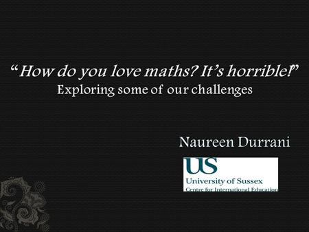 Naureen Durrani. 2 Funded by HEFCE and managed by the HEA (2007-10)