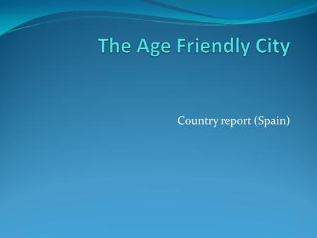 Country report (Spain). Introduction The research was conducted in San Sebastián during the first quarter of 2012. Respondents to the questionnaire included.