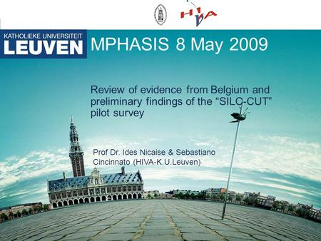 "MPHASIS 8 May 2009 Review of evidence from Belgium and preliminary findings of the ""SILC-CUT"" pilot survey Prof Dr. Ides Nicaise & Sebastiano Cincinnato."