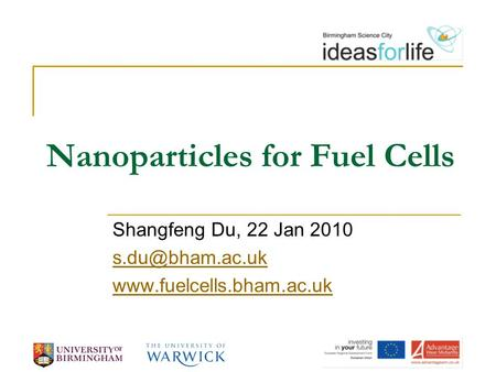 Nanoparticles for Fuel Cells Shangfeng Du, 22 Jan 2010