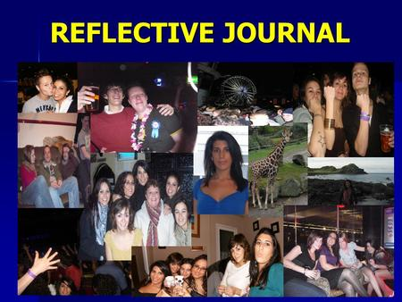 REFLECTIVE JOURNAL. SECTION A: Academic Study My reflection as a student in St. Mary's belonging to Erasmus students has been really nice. Therefore,