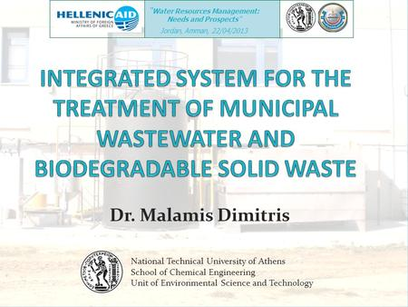 "Dr. Malamis Dimitris National Technical University of Athens School of Chemical Engineering Unit of Environmental Science and Technology "" Water Resources."
