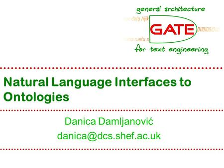 Natural Language Interfaces to Ontologies Danica Damljanović