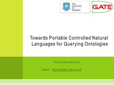 Danica Damljanović   Towards Portable Controlled Natural Languages for Querying Ontologies.