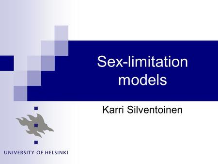 Sex-limitation models Karri Silventoinen. Testing sex-specific genetic effect It is possible to test whether the size of genetic and environmental variations.
