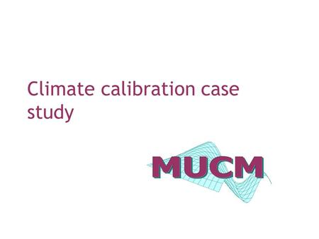 Climate calibration case study. Calibration in the wild This talk focuses on the calibration of a real model, using real data, to answer a real problem.