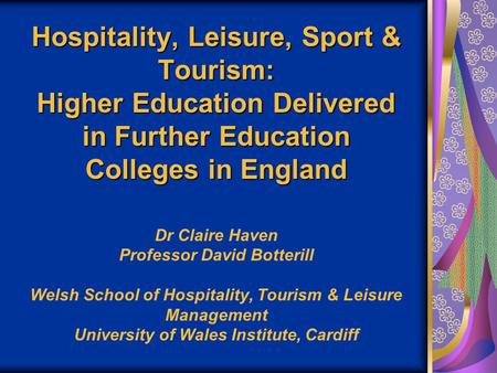 Hospitality, Leisure, Sport & Tourism: Higher Education Delivered in Further Education Colleges in England Hospitality, Leisure, Sport & Tourism: Higher.