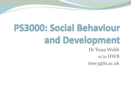 Dr Tessa Webb 0/21 HWB Introduction to adolescence (2) – Lecture plan 3. Families and conflict 3.1. The 'generation gap' 3.2. Parents as.