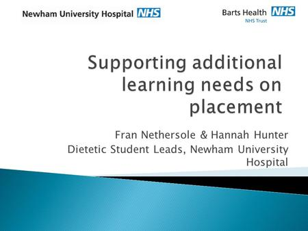 Fran Nethersole & Hannah Hunter Dietetic Student Leads, Newham University Hospital.