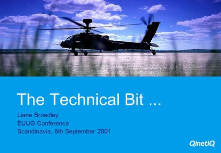 The Technical Bit... Liane Broadley EUUG Conference Scandinavia, 5th September 2001.