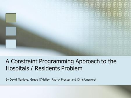 A Constraint Programming Approach to the Hospitals / Residents Problem By David Manlove, Gregg O'Malley, Patrick Prosser and Chris Unsworth.