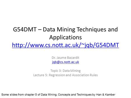 G54DMT – Data Mining Techniques and Applications   Dr. Jaume Bacardit