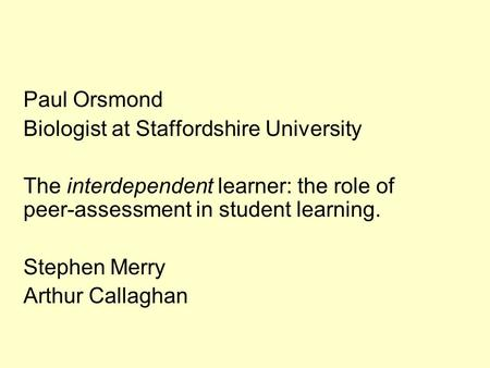 Paul Orsmond Biologist at Staffordshire University